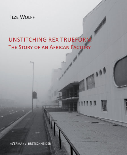Unstitching Rex Trueform. The Story of an African Factory.