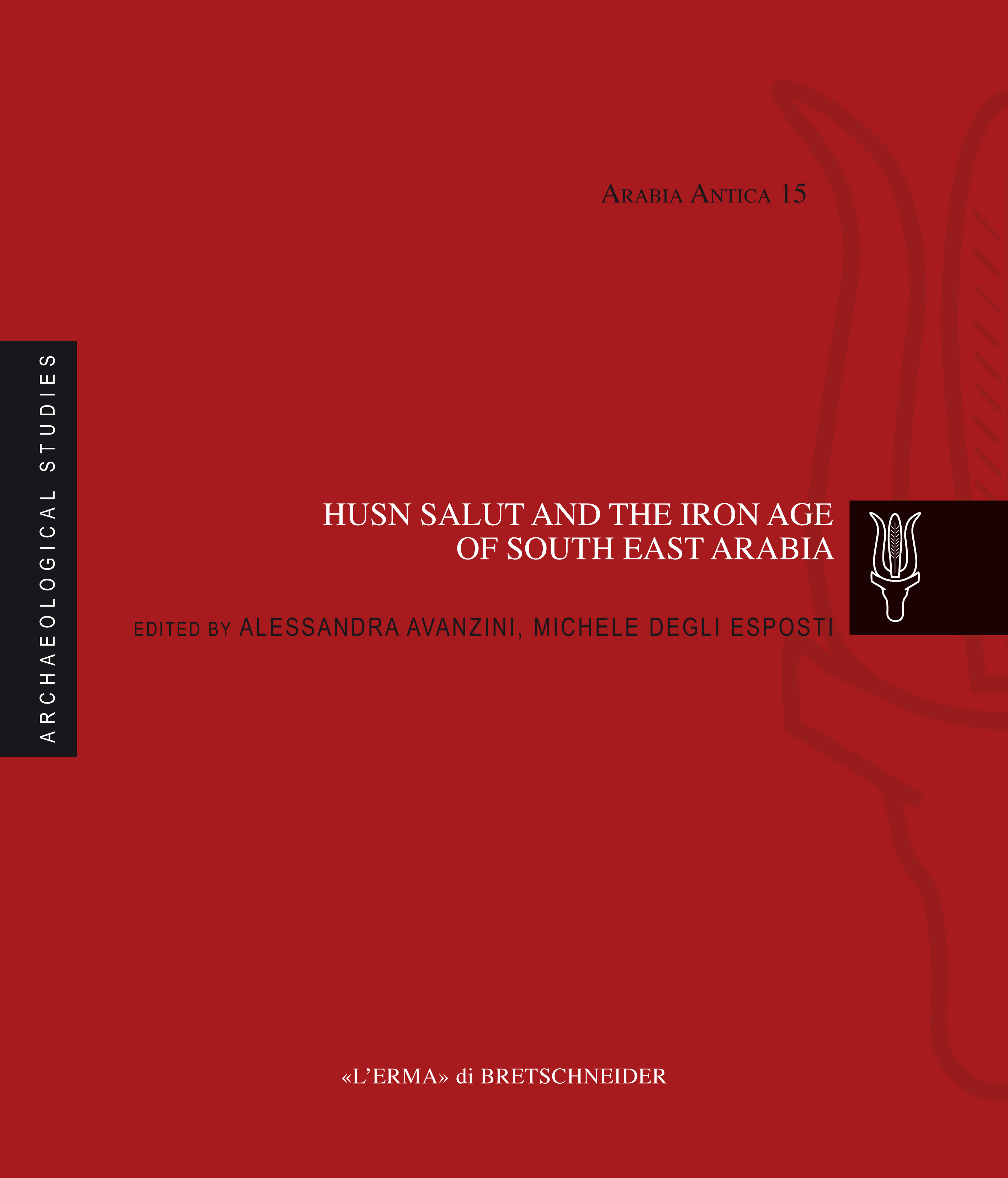 Husn Salut and the Iron Age of South East Arabia.