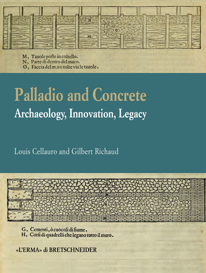 Palladio and Concrete: Archaeology, Innovation, Legacy