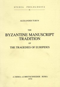 Byzantine Manuscript Tradition of the Tragedies of Euripides (The).