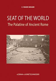 Seat of the World the Palatine of Ancient Rome.